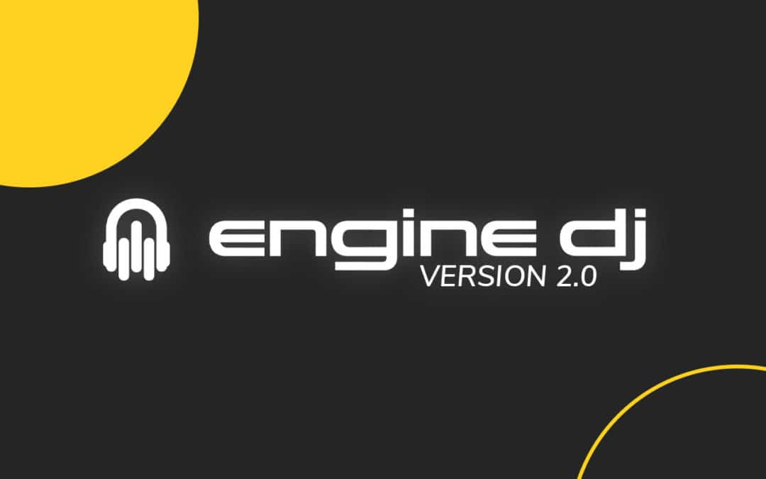 Engine DJ 2.0 Update – What you need to know!